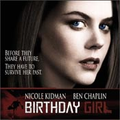 """Birthday Girl"" featured Nicole Kidman as a Russian girl coming to England anticipating her possible marriage to a British man."